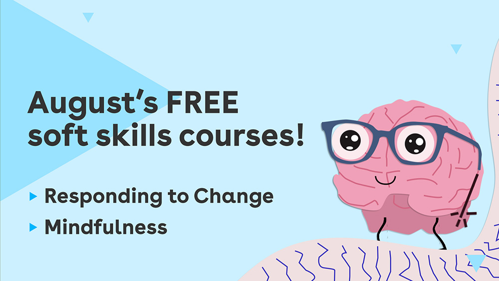 August's free soft skills courses - Mindfulness and Responding to Change