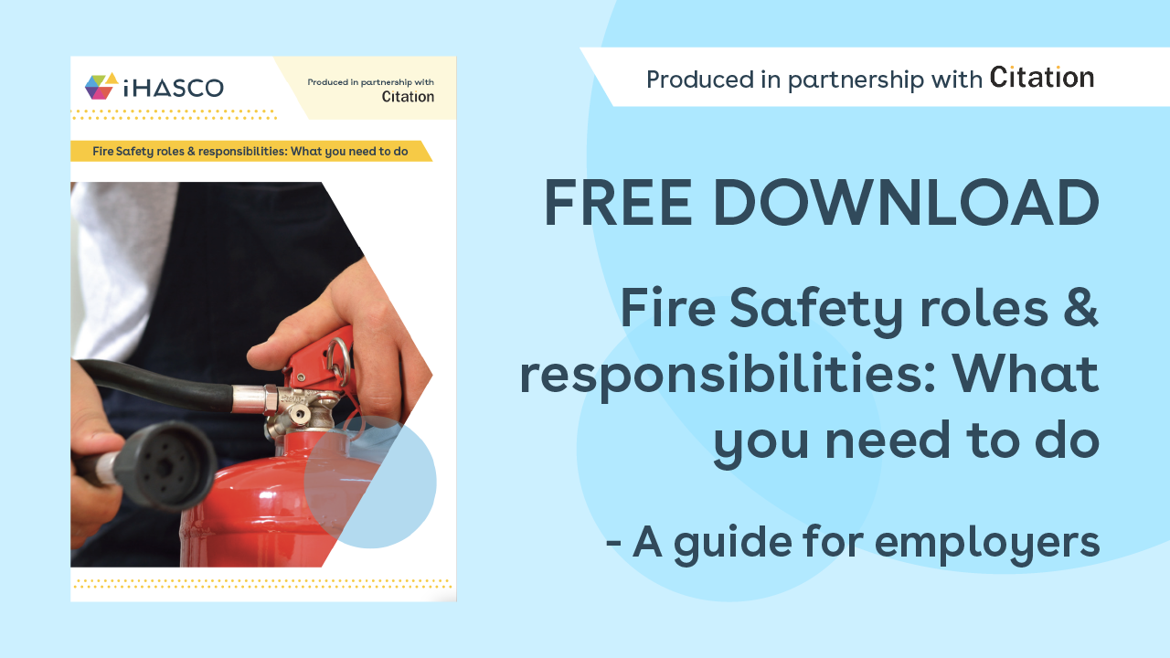Free Download: Fire Safety Roles & Responsibilities: What you need to do. A guide for employers.
