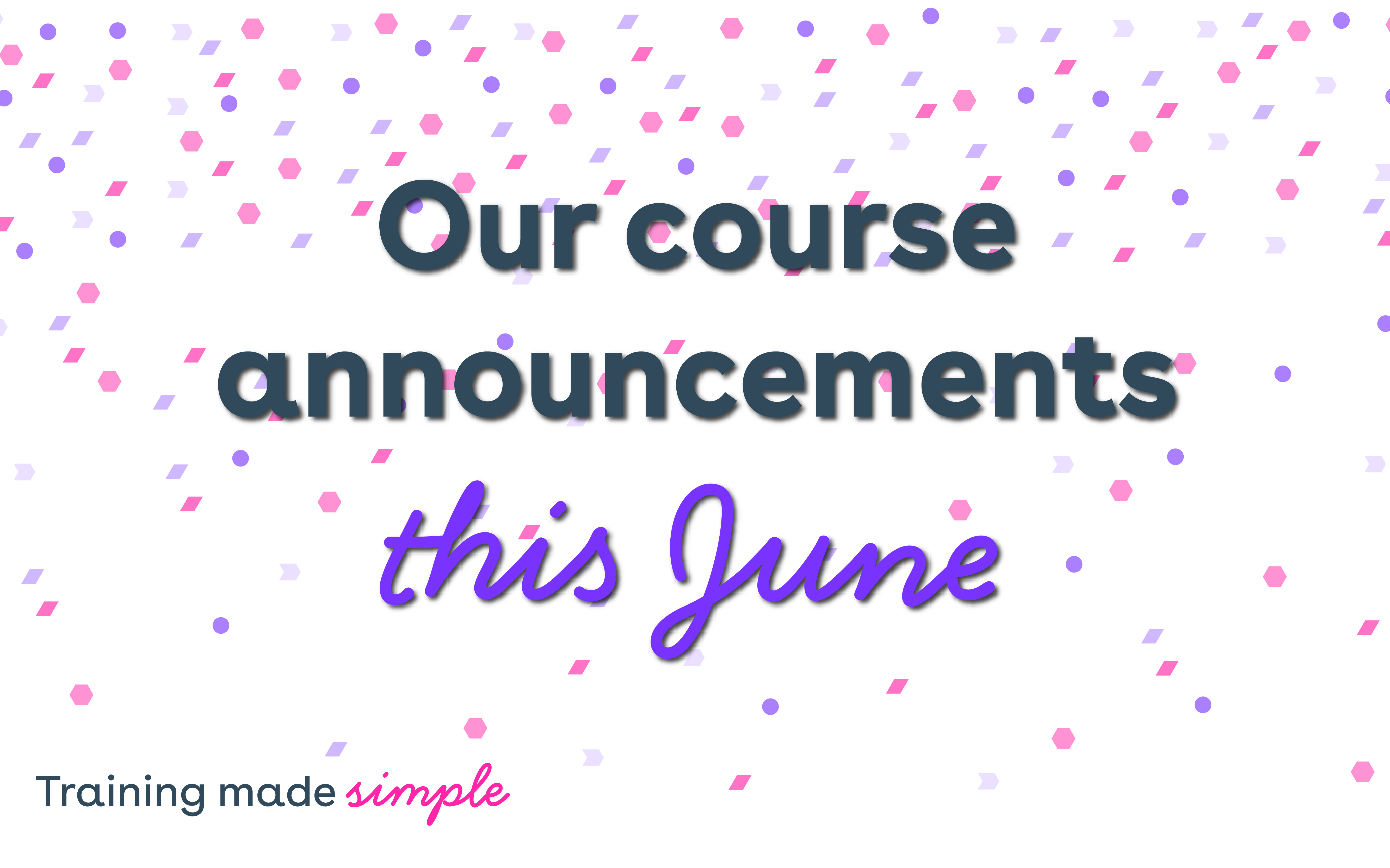 June Course Announcements